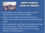meets kublai khan in p eking