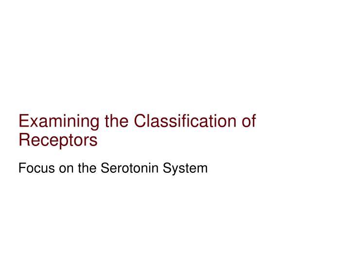Examining the Classification of Receptors