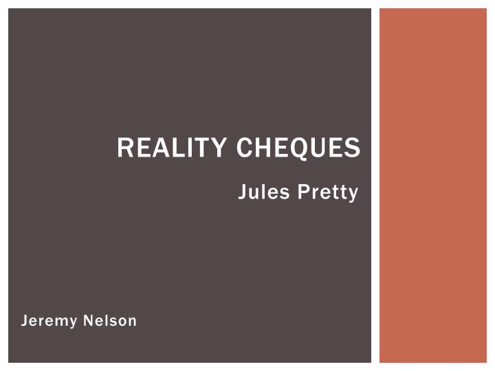 Reality cheques