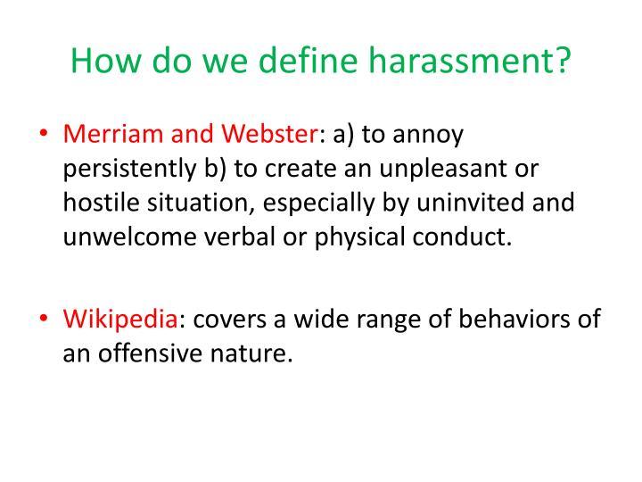 How do we define harassment?