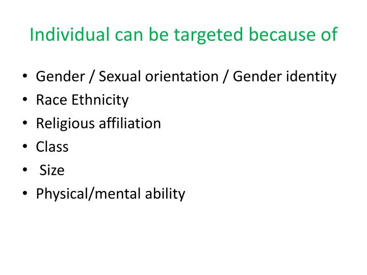 Individual can be targeted because of