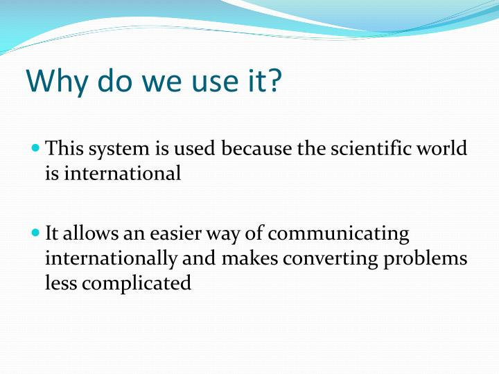 Why do we use it
