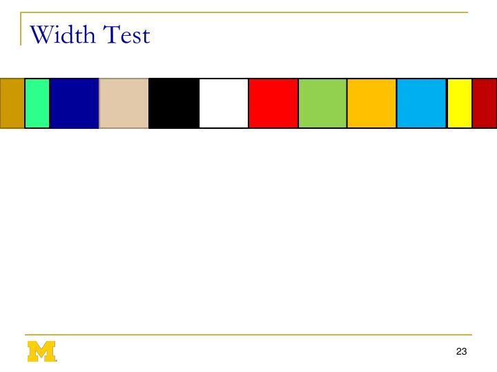 Width Test