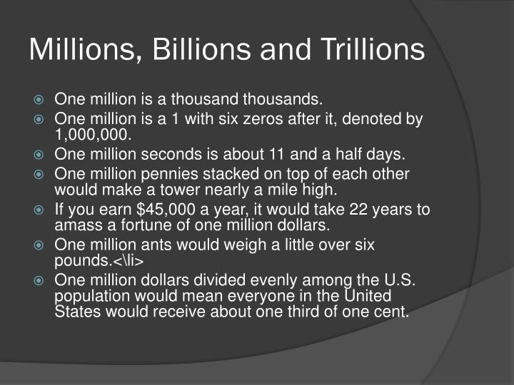 Millions billions and trillions