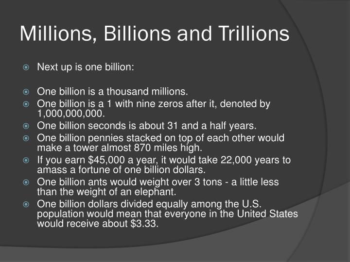 Millions, Billions and Trillions