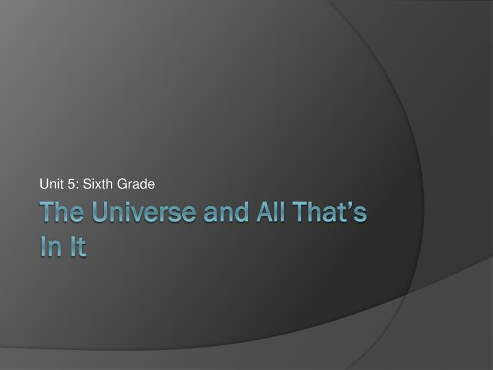 The universe and all that s in it