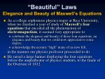 beautiful laws elegance and beauty of maxwell s equations
