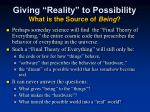 giving reality to possibility what is the source of being1