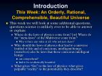 introduction this week an orderly rational comprehensible beautiful universe
