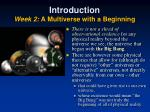 introduction week 2 a multiverse with a beginning