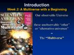 introduction week 2 a multiverse with a beginning1