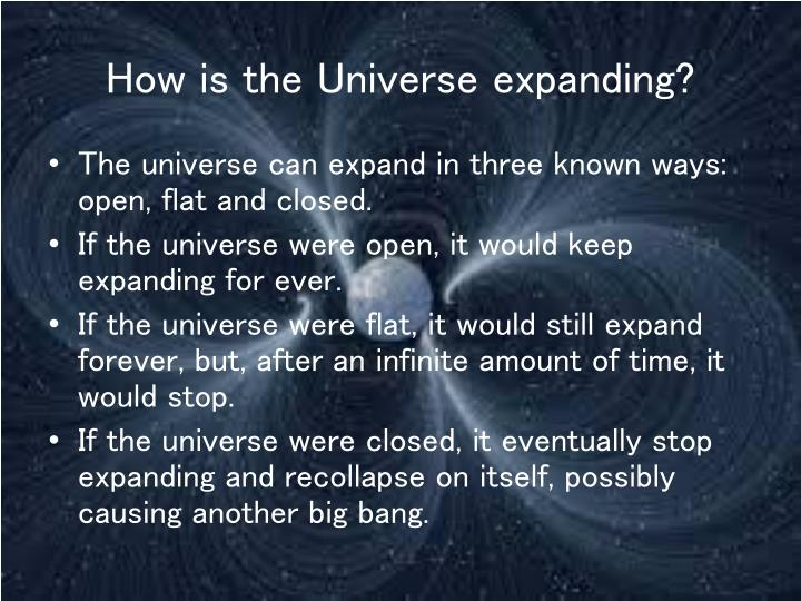 How is the Universe expanding?