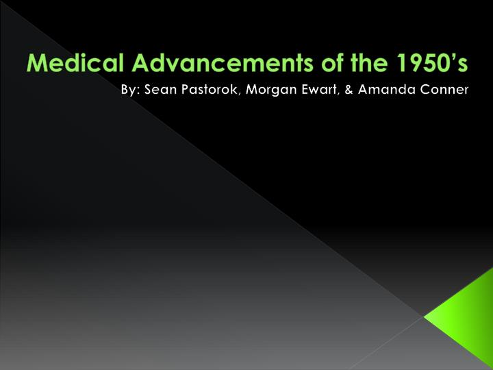 medical advancements of the 1950 s n.