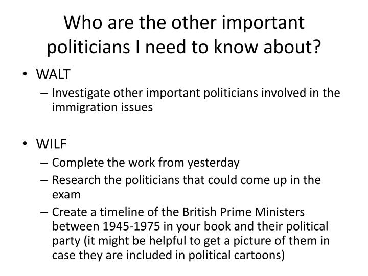 Who are the other important politicians i need to know about