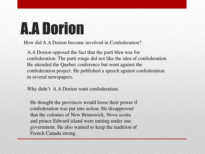 How did A.A Dorion become involved in Confederation?