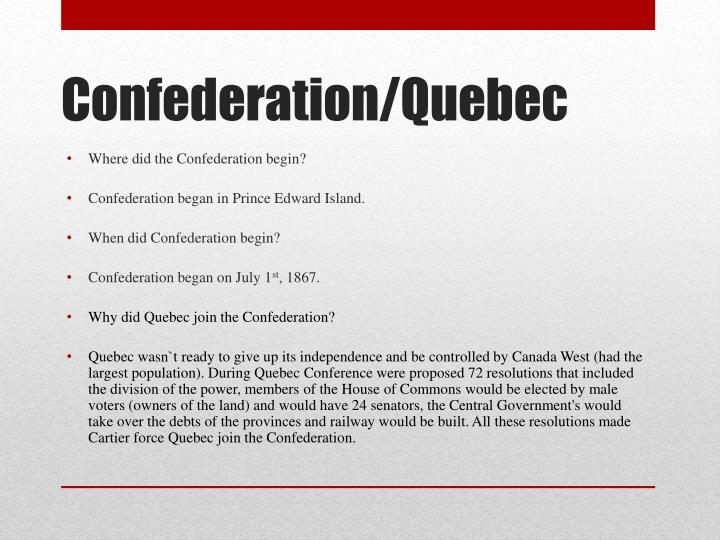 Where did the Confederation begin?