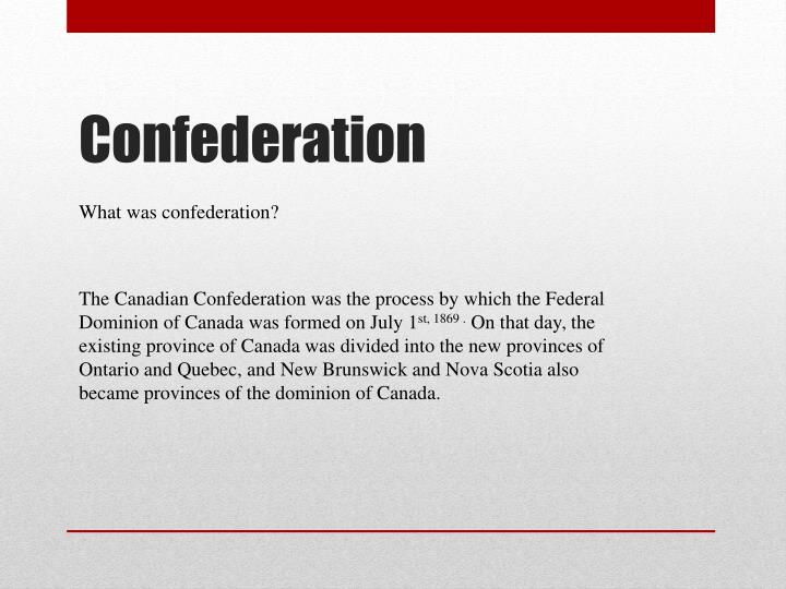 What was confederation?