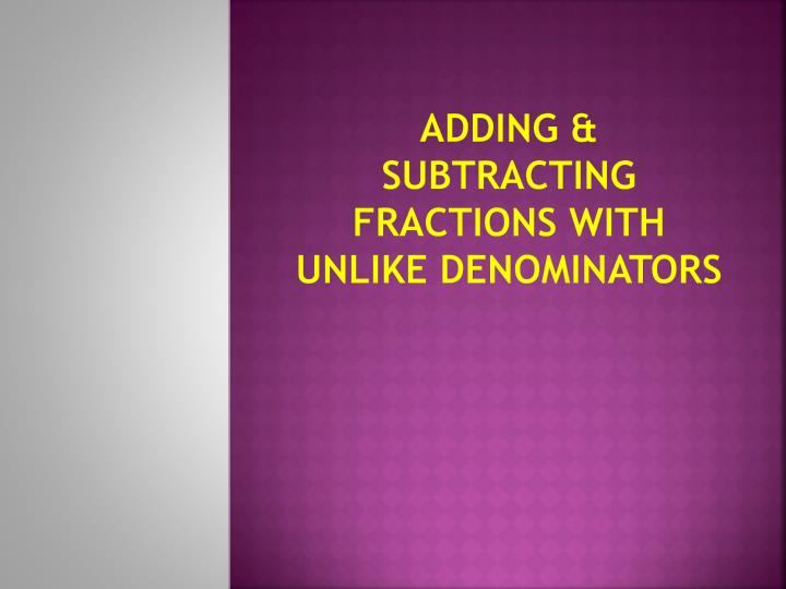 adding subtracting fractions with unlike denominators n.
