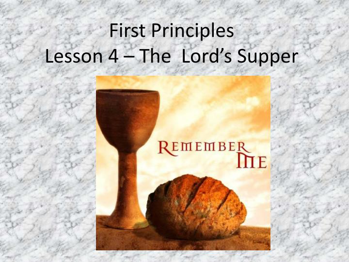 first principles lesson 4 the lord s supper n.