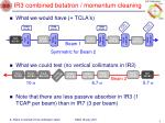 ir3 combined betatron momentum cleaning