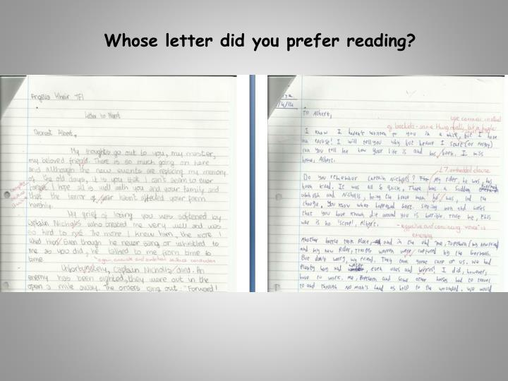 Whose letter did you prefer reading?
