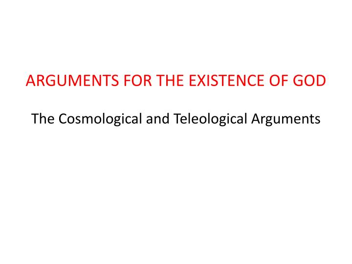 what are key differences between the ontological teleological and cosmological arguments Which of thomas aquinas arguments are most persuasive, cosmological what is the difference between the kalam cosmological the cosmological, teleological.