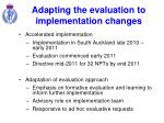 adapting the evaluation to implementation changes