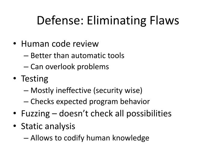 Defense: Eliminating Flaws