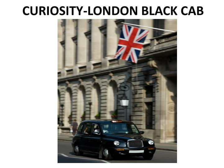 CURIOSITY-LONDON BLACK CAB