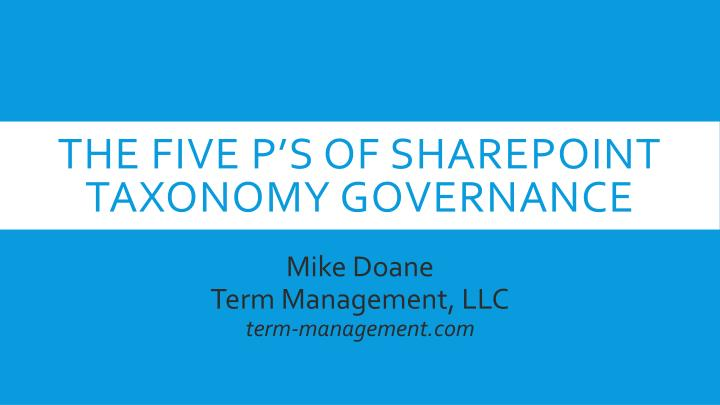 the five p s of sharepoint taxonomy governance n.