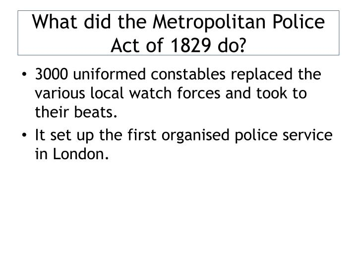 what did the metropolitan police act of 1829 do n.