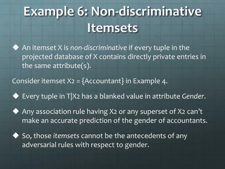 Example 6: Non-discriminative Itemsets