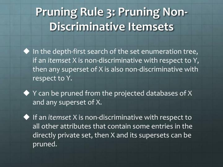 Pruning Rule 3: Pruning Non-Discriminative Itemsets