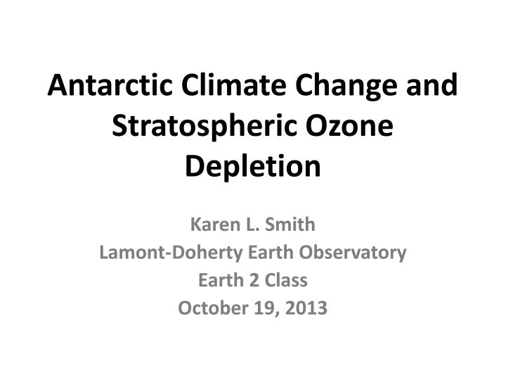 antarctic climate change and stratospheric ozone depletion n.