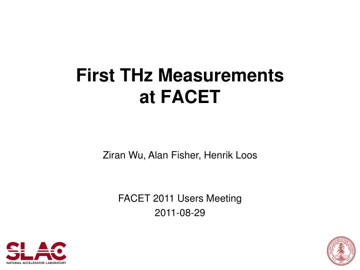 First thz measurements at facet