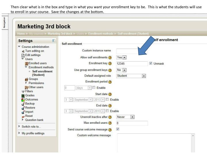 Then clear what is in the box and type in what you want your enrollment key to be.  This is what the...