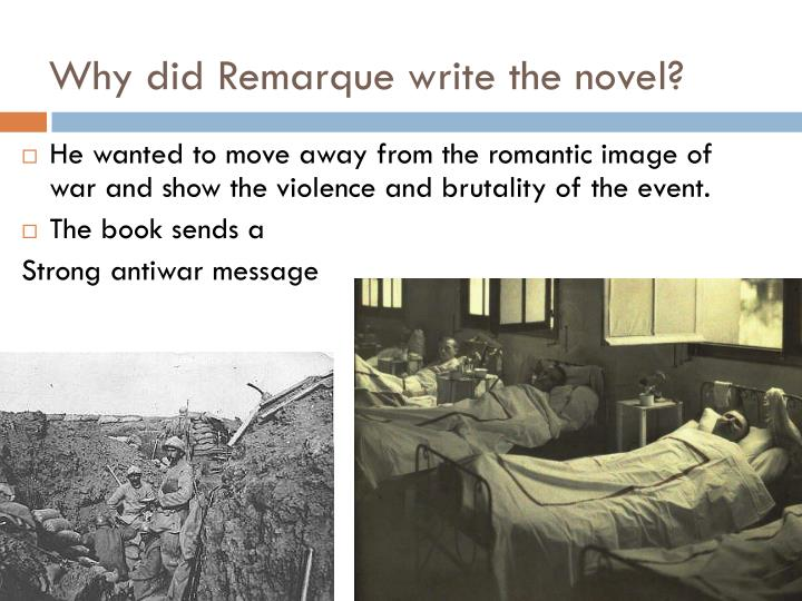 romantic ideals of war in all quiet on the western front by erich remarque All quiet on the western front by erich  in this rightly called classic anti-war novel, em remarque depicts forcefully the  the romantic war turned.