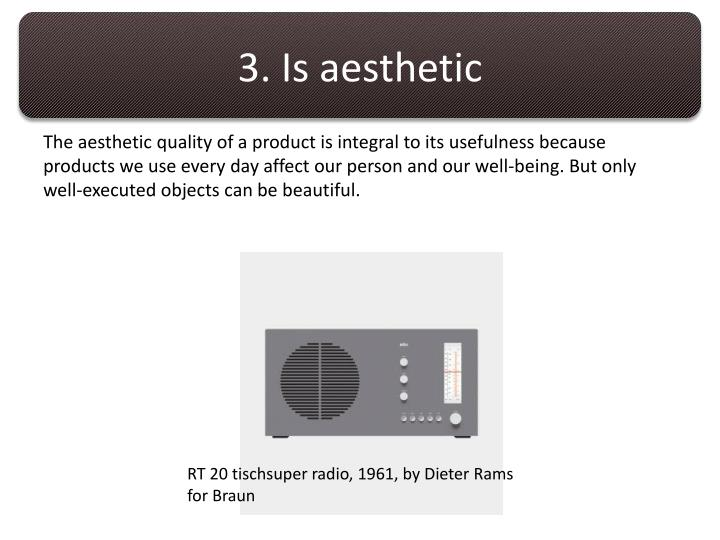 3. Is aesthetic