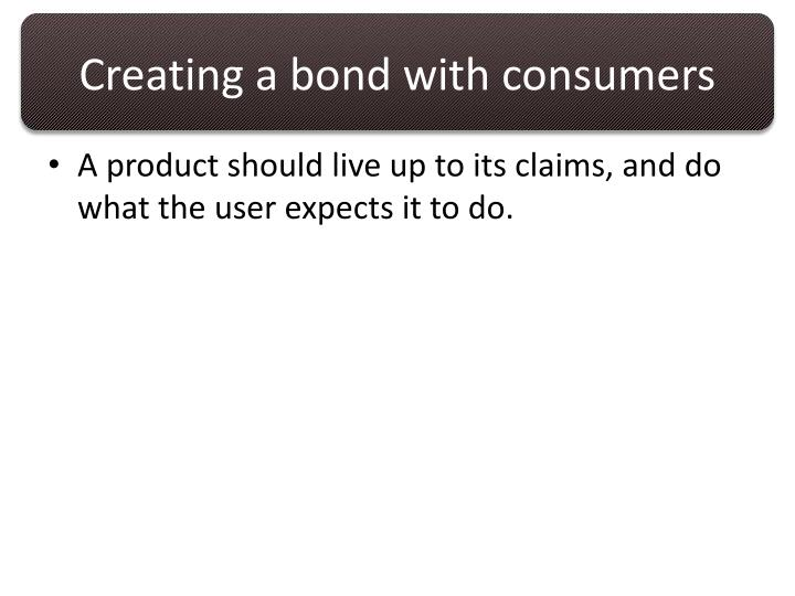 Creating a bond with consumers