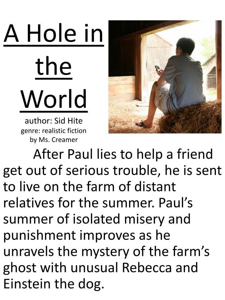 A hole in the world author sid hite genre realistic fiction by ms creamer
