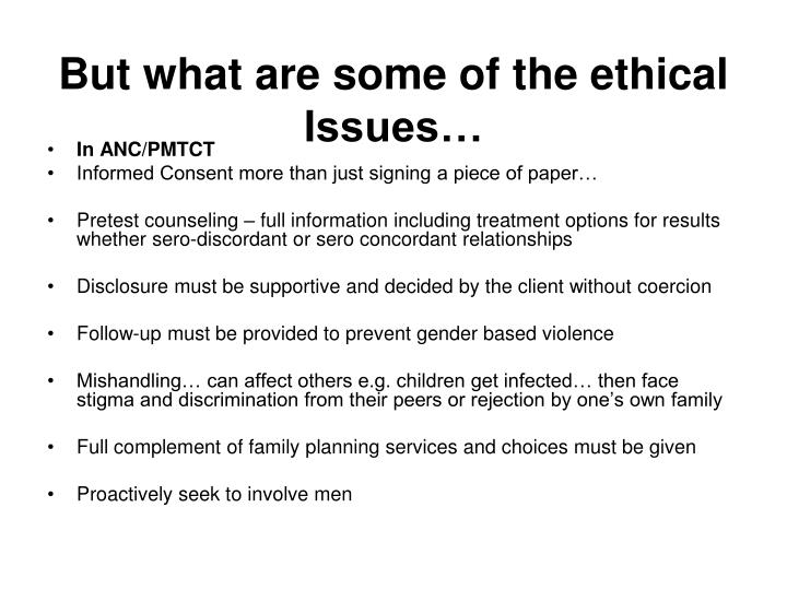 But what are some of the ethical Issues…