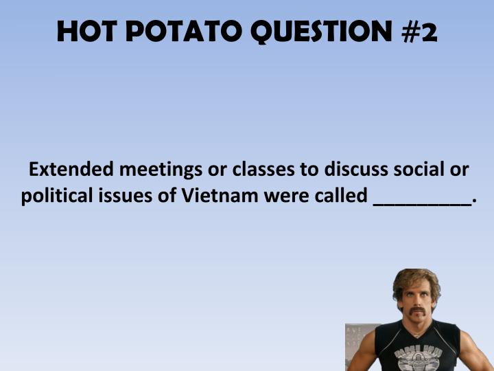 HOT POTATO QUESTION #2