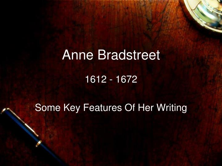anne bradstreet thoughts towards of her Synopsis [] anne bradstreet's before the birth of one of her children is a beautifully written poem that conveys a message to her husband this message is more than just a plea to keep her children safe when death forces her to part with her beloved children.