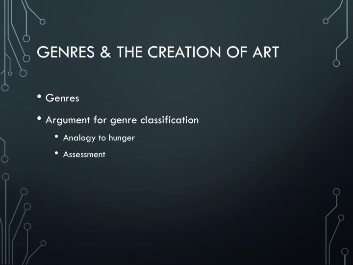 Genres the creation of art