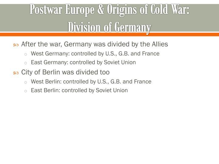 Postwar Europe & Origins of Cold War:
