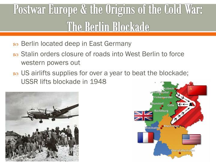 Postwar Europe & the Origins of the Cold War: The Berlin Blockade