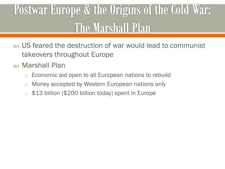 Postwar Europe & the Origins of the Cold War: The Marshall Plan
