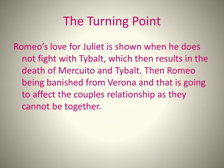 The Turning Point Romeos Love For Juliet