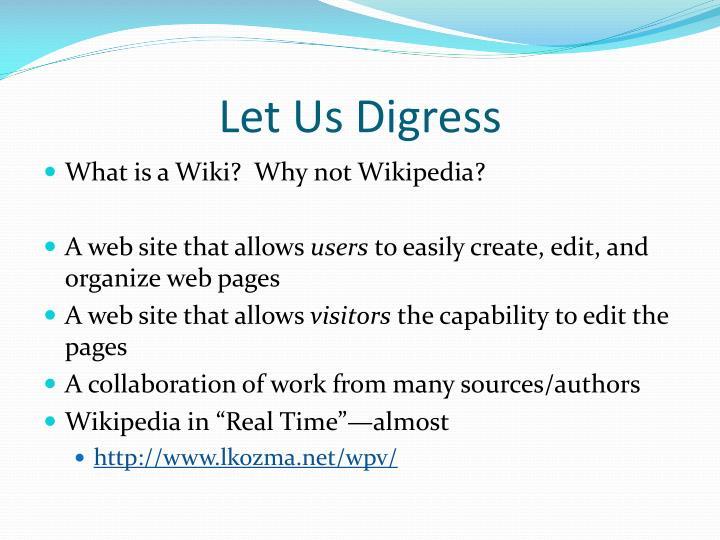 Let Us Digress