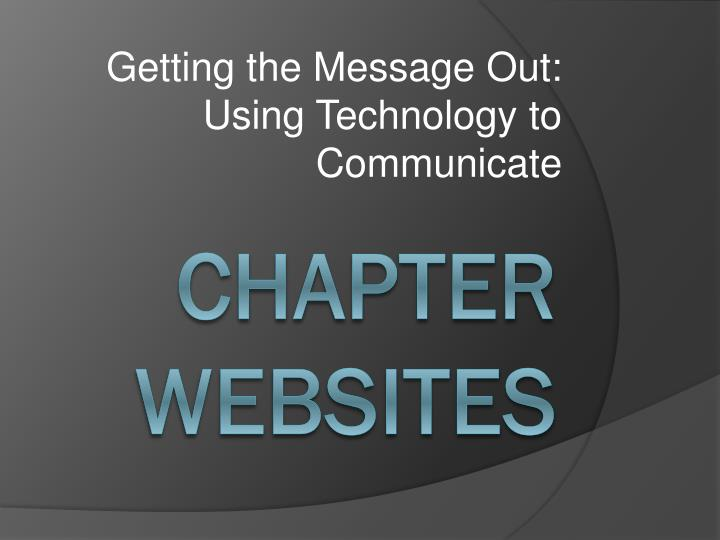 getting the message out using technology to communicate